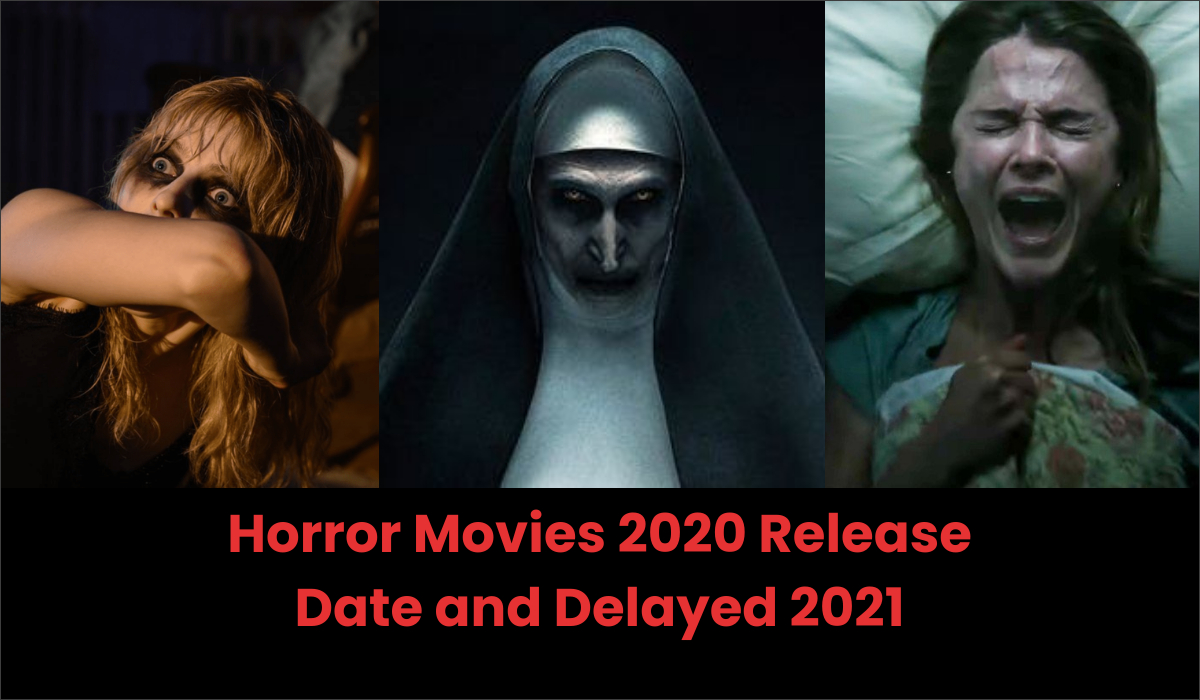 Horror Movies 2020 Release Date Delayed to 2021